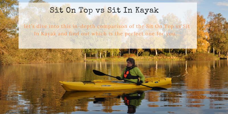 Sit On Top vs Sit In Kayak