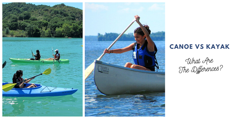 Canoe vs Kayak – What Are The Differences?