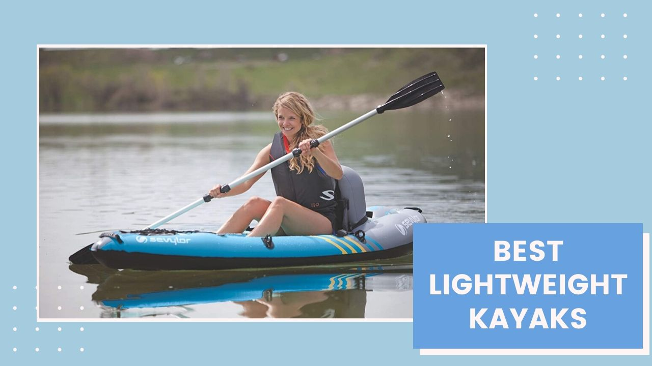 Best Lightweight Kayaks Review